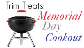 Trim Treats: Memorial Day Cookout